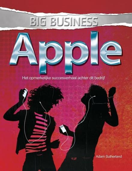 Apple : het opmerkelijke succesverhaal achter dit bedrijf
