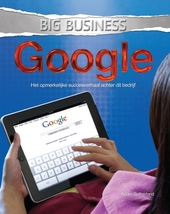 Google : het opmerkelijke succesverhaal achter dit bedrijf