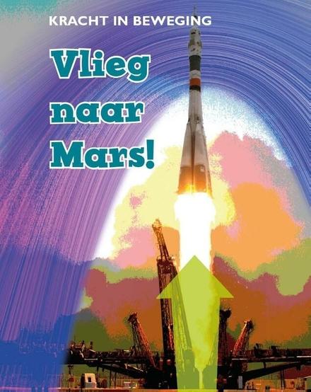 Vlieg naar Mars!