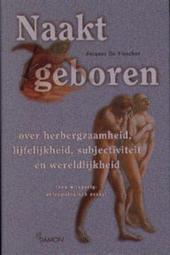 Naakt geboren : over herbergzaamheid, lijfelijkheid, subjectiviteit en wereldlijkheid : een wijsgerig-antropologisc...