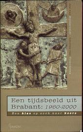 Een tijdsbeeld uit Brabant : 1960-2000 : een klas op zoek naar koers