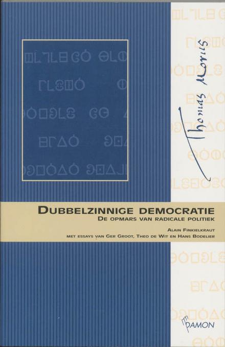 Dubbelzinnige democratie : de opmars van radicale politiek