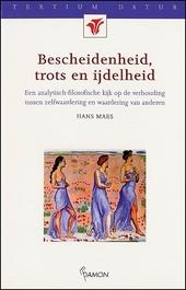 Bescheidenheid, trots en ijdelheid : een analytisch-filosofische kijk op de verhouding tussen zelfwaardering en waa...