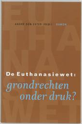 De euthanasiewet : grondrechten onder druk?