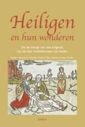 Heiligen en hun wonderen : uit de marge van ons erfgoed, van de late middeleeuwen tot heden