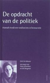 De opdracht van de politiek : Hannah Arendt over totalitarisme en bureaucratie