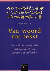 Van woord tot tekst : een basiscursus praktische taalvaardigheid voor onderwijs en zelfstudie