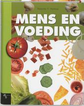 Mens & voeding : voedsel, voeding en gezondheid, voedingsbehoeften, voedselkeuze, voedingsvoorlichting, voedselveil...