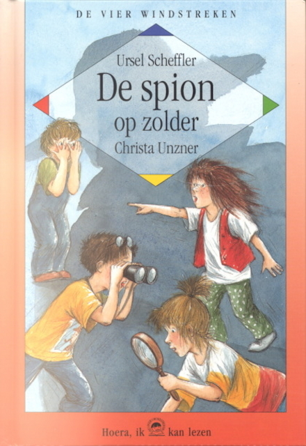 De spion op zolder : een detective voor kinderen