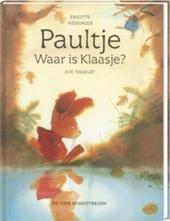 Paultje, waar is Klaasje ?