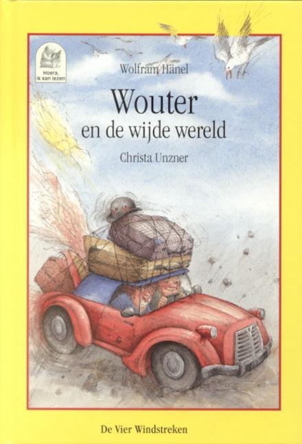 Wouter en de wijde wereld : een wonderbaarlijk verhaal over verlangen en avontuur