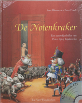 De notenkraker : een sprookjesballet van Peter Iljitsj Tsjaikovski