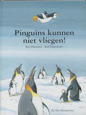 Pinguïns kunnen niet vliegen !