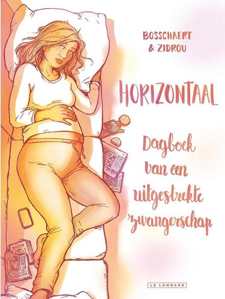 Horizontaal : dagboek van een uitgestrekte zwangerschap