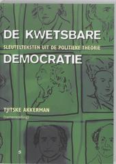 De kwetsbare democratie : sleutelteksten uit de politieke theorie