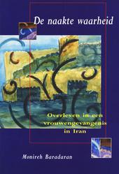 De naakte waarheid : overleven in een vrouwengevangenis in Iran