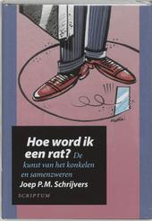 Hoe word ik een rat ? : de kunst van het konkelen en samenzweren
