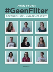 #GeenFilter : bekentenissen van generatie Y