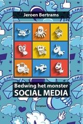 Bedwing het monster social media : aanpak voor mens en bedrijf