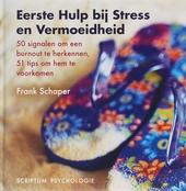 Eerste hulp bij stress en vermoeidheid : 50 signalen om een burnout te herkennen, 51 tips om hem te voorkomen