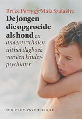 De jongen die opgroeide als hond en andere verhalen uit het dagboek van een kinderpsychiater