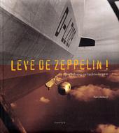 Leve de zeppelin : een lofzang op luchtschepen