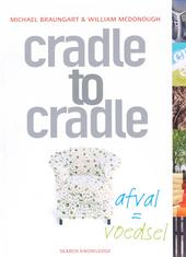 Cradle to cradle : afval = voedsel