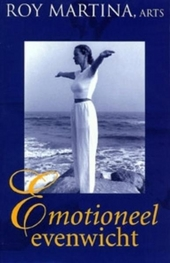 Emotioneel evenwicht : van hard werken naar moeiteloosheid : het pad naar innerlijke vrede en heling