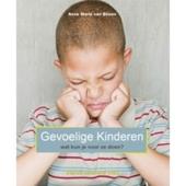 Gevoelige kinderen, wat kun je voor ze doen : massage, aromatherapie en oefeningen voor kinderen