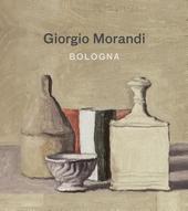 Giorgio Morandi : Bologna