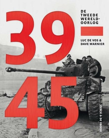 39-45 : de Tweede Wereldoorlog