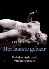 Het laatste gebaar : verhalen bij de dood van kunstenaars