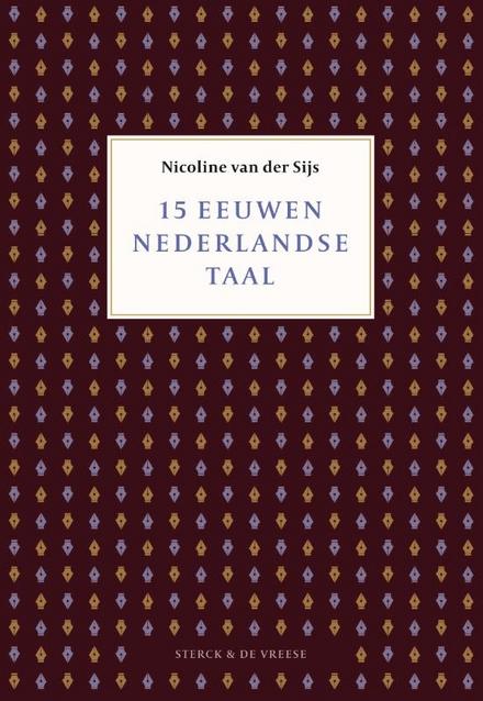 15 eeuwen Nederlandse taal - Het verhaal van een taal