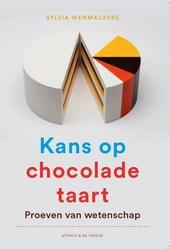 Kans op chocoladetaart : proeven van wetenschap