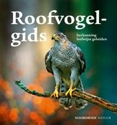 Roofvogelgids : herkenning, leefwijze, geluiden
