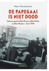 De papegaai is niet dood : geheim agenten Albert Deweer, Albert Mélot en Albert Wouters - Gent 1944