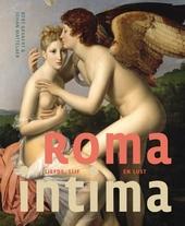 Roma intima : liefde, lijf en lust
