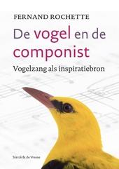 De vogel en de componist : vogelzang als inspiratiebron