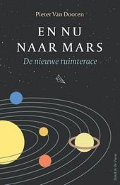En nu naar Mars : de nieuwe ruimterace