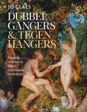 Dubbelgangers & tegenhangers : parallelle verhalen in Bijbel en klassieke mythologie