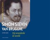 Simon Stevin van Brugghe (1548-1620) : hij veranderde de wereld