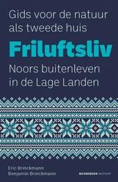Friluftsliv : gids voor de natuur als tweede huis : Noors buitenleven in de Lage Landen