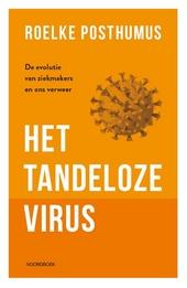 Het tandeloze virus : de evolutie van ziekmakers en ons verweer