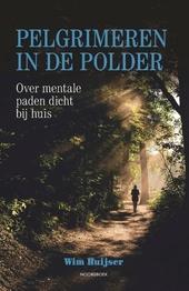 Pelgrimeren in de polder : over mentale paden dicht bij huis