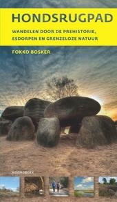 Hondsrugpad : wandelen door de prehistorie, esdorpen en grenzeloze natuur