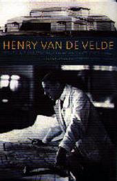 Henry van de Velde : wonen als kunstwerk, een woonplaats voor kunst