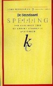 De Standaard der spelling : van kaas naar Cees en andere spannende avonturen