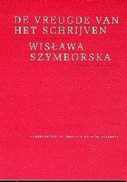 De vreugde van het schrijven : een keuze uit de poëzie van Wislawa Szymborska