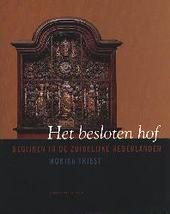 Het besloten hof : begijnen in de Zuidelijke Nederlanden
