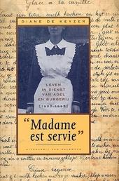 Madame est servie : leven in dienst van adel en burgerij 1900-1995